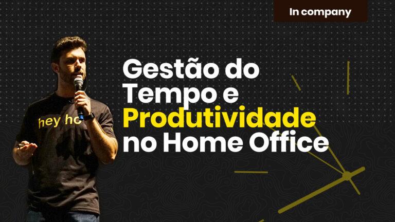 Gestão do Tempo e Produtividade no Home Office Treinamento DMT Palestras